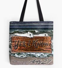 Yes, I Know Tote Bag