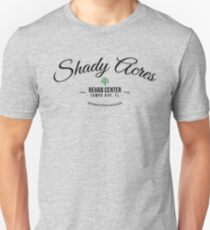 Shady Acres Rehab Unisex T-Shirt