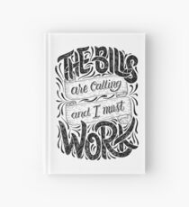 The Bills Are Calling And I Must Work Hardcover Journal