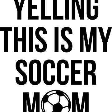 I'm Not Yelling This Is My Soccer Mom Voice Cheer T-Shirt by RedYolk