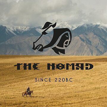 THE NOMAD - SINCE 220BC by ersindesign