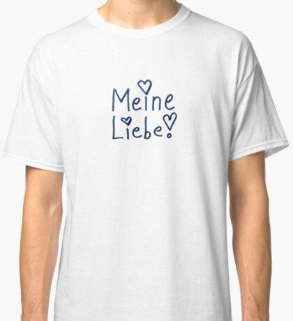 Meine Liebe Classic T-Shirt