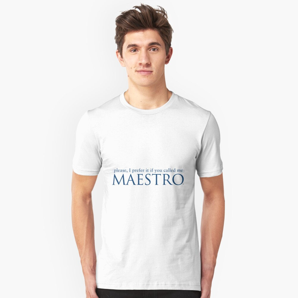 call me Maestro Unisex T-Shirt Front