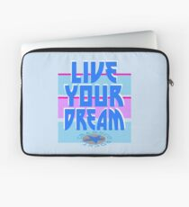 LIVE YOUR DREAM Laptop Sleeve