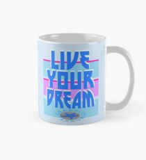 LIVE YOUR DREAM Tasse
