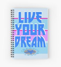 LIVE YOUR DREAM Spiral Notebook