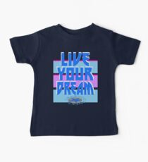 LIVE YOUR DREAM Baby Tee