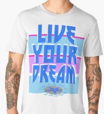 LIVE YOUR DREAM Männer Premium T-Shirts
