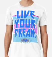LIVE YOUR DREAM Men's Premium T-Shirt