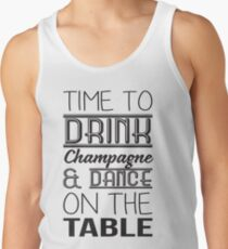 Time to drink champagne & dance on the table T-Shirt