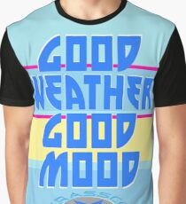 GOOD WEATHER - GOOD MOOD Graphic T-Shirt