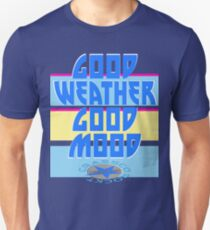 GOOD WEATHER - GOOD MOOD Unisex T-Shirt