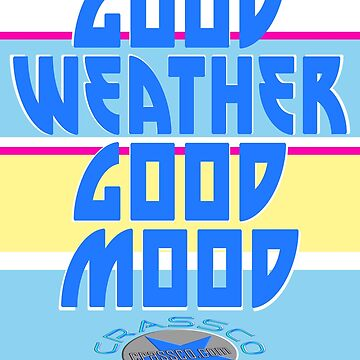 GOOD WEATHER - GOOD MOOD von fuxart