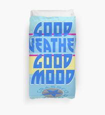 GOOD WEATHER - GOOD MOOD Duvet Cover