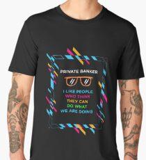 PRIVATE BANKER Men's Premium T-Shirt