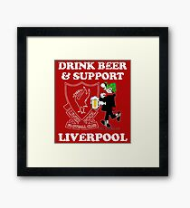 Drink Beer And Support Liverpool Framed Print