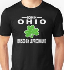Saint Patrick Ohio Shirt Raised By Leprechauns Shamrock Unisex T-Shirt