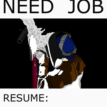 need job, welding by fitztown