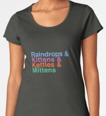 Raindrops and Kittens and Kettles and Mittens Women's Premium T-Shirt