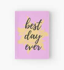 Best Day Ever from Tangled Hardcover Journal