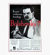 Is Your Washroom Breeding Bolsheviks? Photographic Print