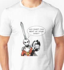"""Sporkman  """"My Shirt Can Beat Up Your Shirt!"""" Unisex T-Shirt"""