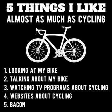 Cycling Funny Design - 5 Things I Like Almost As Much As Cycling by kudostees