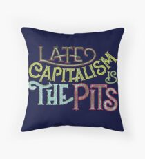 Late Capitalism is the Pits Throw Pillow