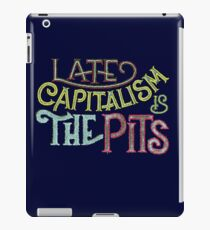Late Capitalism is the Pits iPad Case/Skin