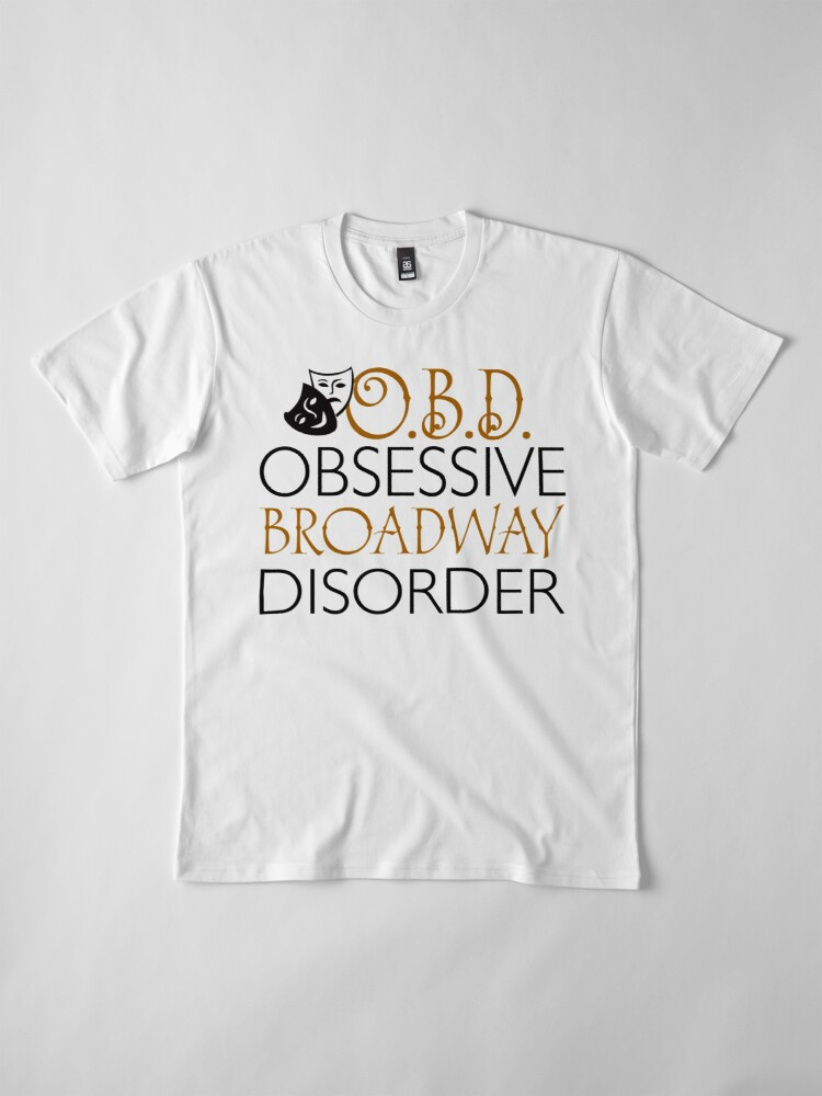 Vista alternativa de Camiseta premium O.B.D. Trastorno obsesivo de Broadway.