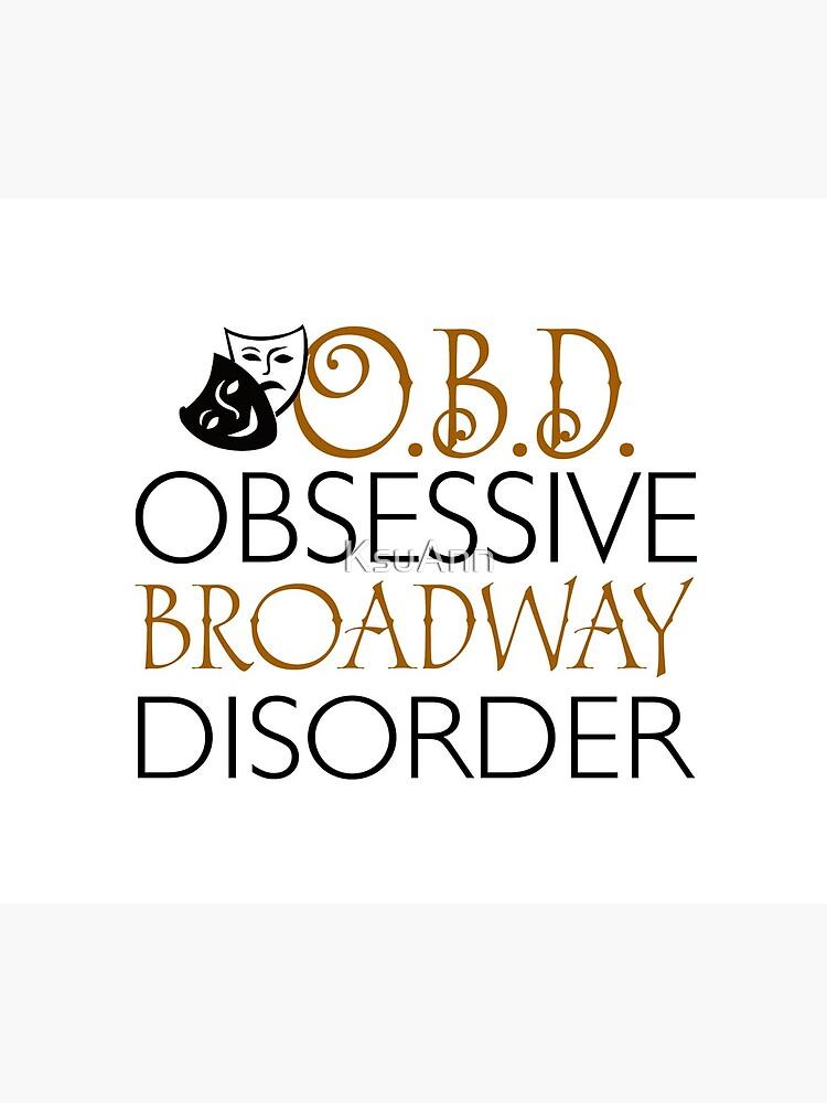 O.B.D. Trastorno obsesivo de Broadway. de KsuAnn