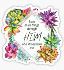 I Can Do All Things Through Him | Bible Verse Sticker Sticker