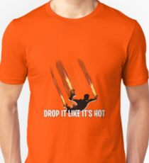 Camiseta unisex Déjalo caer como si estuviera ardiendo