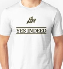 Yes Indeed - Lil Baby and Drake  Unisex T-Shirt