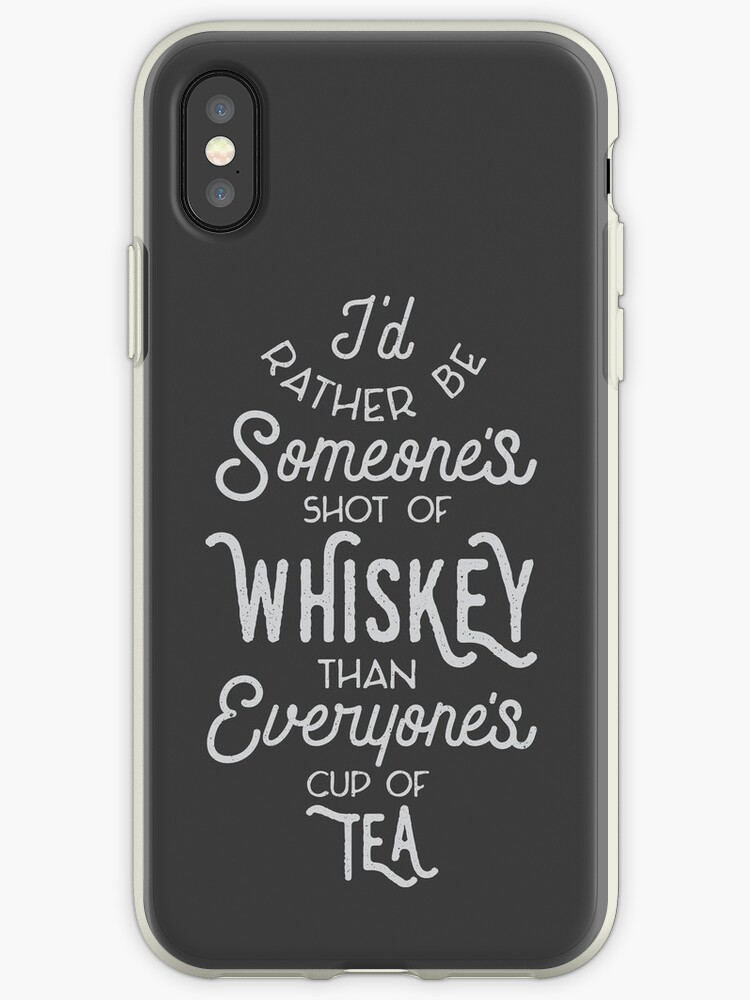I'd Rather Be Someone's Shot of Whiskey Than Everyone's Cup of Tea by Astral Prints