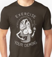 Exercise Your Demons Unisex T-Shirt