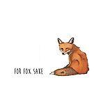 For Fox Sake by ElizabethReneeP