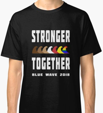 Stronger Together Blue Wave 2018 Classic T-Shirt