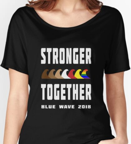 Stronger Together Blue Wave 2018 Women's Relaxed Fit T-Shirt