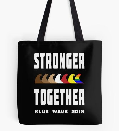 Stronger Together Blue Wave 2018 Tote Bag
