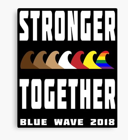 Stronger Together Blue Wave 2018 Canvas Print