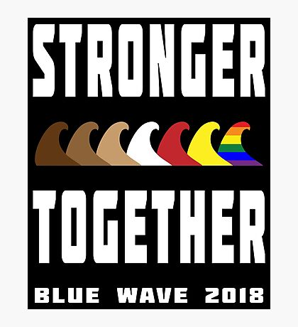 Stronger Together Blue Wave 2018 Photographic Print