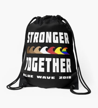 Stronger Together Blue Wave 2018 Drawstring Bag