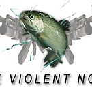 WE VIOLENT NOW. by Actual Violence