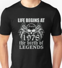 Life begins at forty 1978 The birth of legends Slim Fit T-Shirt