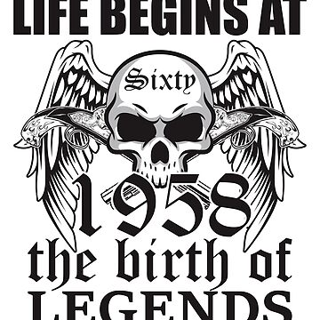 Life begins at sixty 1958 The birth of legends by ontajunior