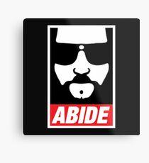 The Dude Abides Abide Metal Print