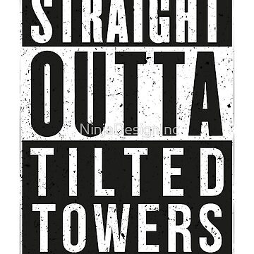 Straight Outta Tilty by ToppaForTheLols