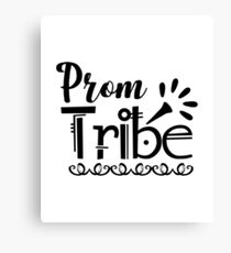 Prom Tribe Team Funny Group Matching Canvas Print
