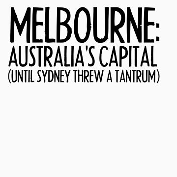 MELBOURNE - SYDNEY TANTRUM by MacabreMelb